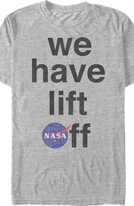 We Have Lift Off NASA T-Shirt