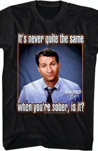 Al Bundy Never Quite The Same T-Shirt