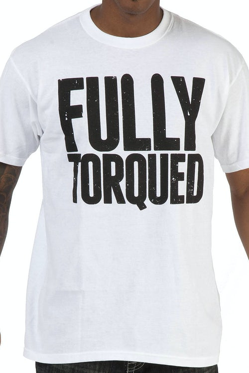 Fully Torqued Workaholics Shirt