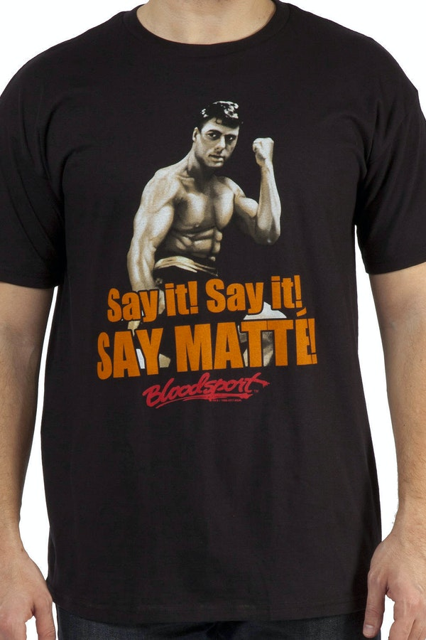 Say Matte Bloodsport Shirt
