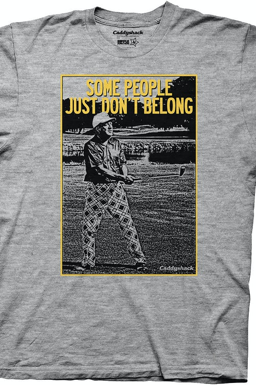 Some People Just Dont Belong Caddyshack T-Shirt