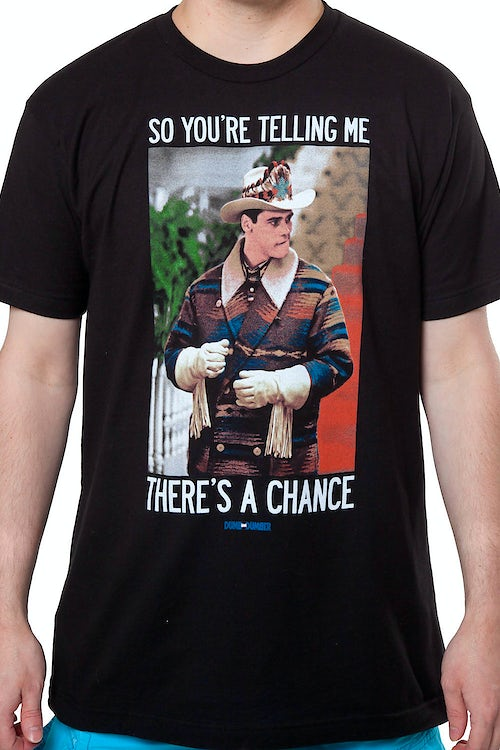 Theres A Chance Dumb and Dumber Shirt