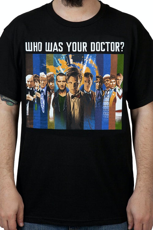 Who Was Your Doctor Shirt