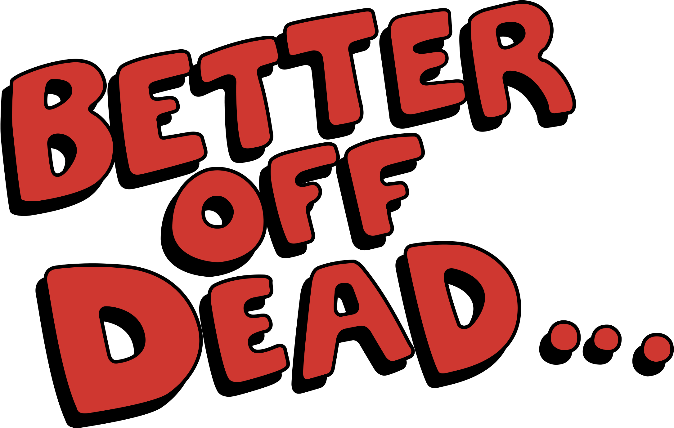 Better Off Dead T-Shirts