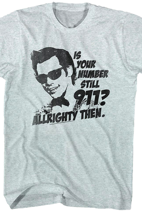 Is Your Number Still 911 Ace Ventura T-Shirt