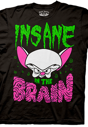 Insane in the Brain Pinky and the Brain T-Shirt