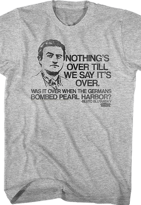Nothings Over Animal House Shirt