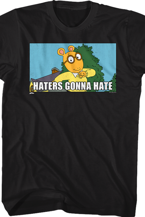 Haters Gonna Hate Arthur T-Shirt