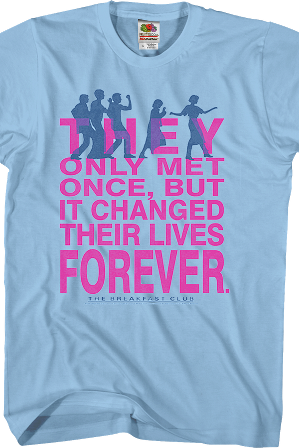 They Only Met Once Breakfast Club T-Shirt