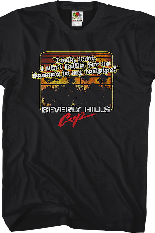 Banana In My Tailpipe Beverly Hills Cop T-Shirt