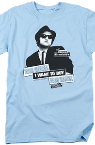 I Want To Buy Your Women Blues Brothers T-Shirt
