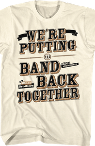 Putting The Band Back Together Blues Brothers T-Shirt