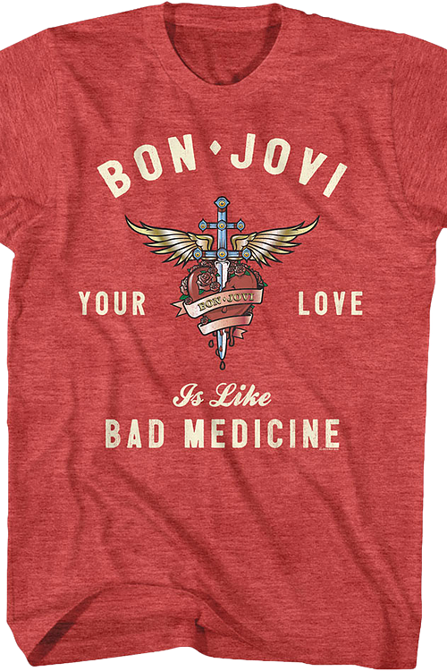Your Love Is Like Bad Medicine Bon Jovi T-Shirt