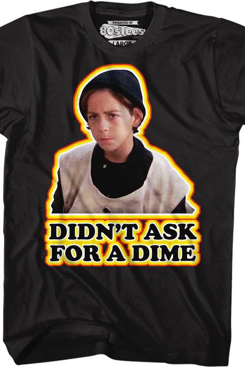 Didn't Ask For A Dime Better Off Dead T-Shirt