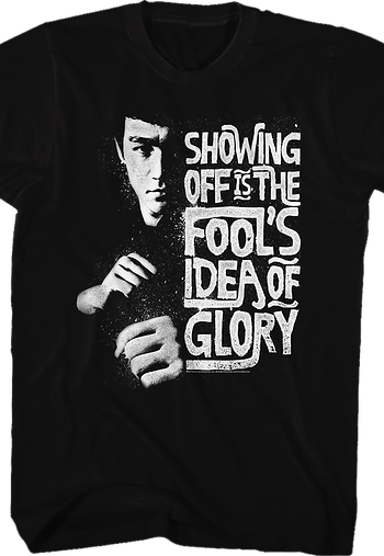 Fools Idea Of Glory Bruce Lee Shirt