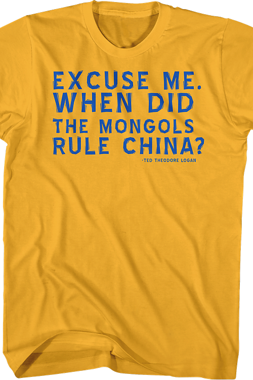 When Did The Mongols Rule China Bill and Ted T-Shirt