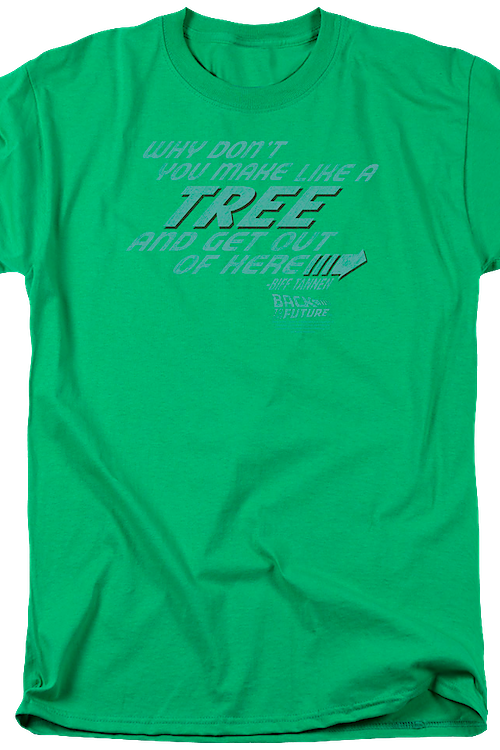 Make Like A Tree Back To The Future Shirt