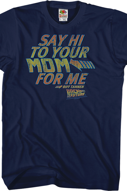 Back To The Future: Say Hi To Your Mom For Me Shirt