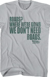 Don't Need Roads Back To The Future Shirt
