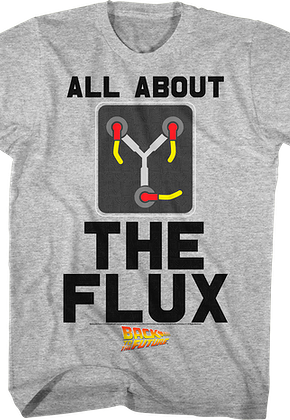 All About the Flux Back to the Future T-Shirt