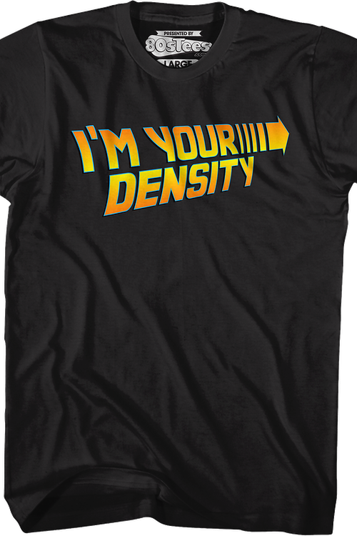 Black I'm Your Density Back To The Future T-Shirt