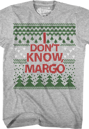 I Don't Know Margo Christmas Vacation T-Shirt