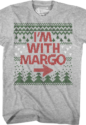 I'm With Margo Christmas Vacation T-Shirt
