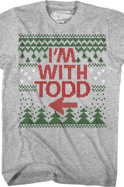 I'm With Todd Christmas Vacation T-Shirt