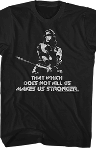 That Which Does Not Kill Us Conan T-Shirt