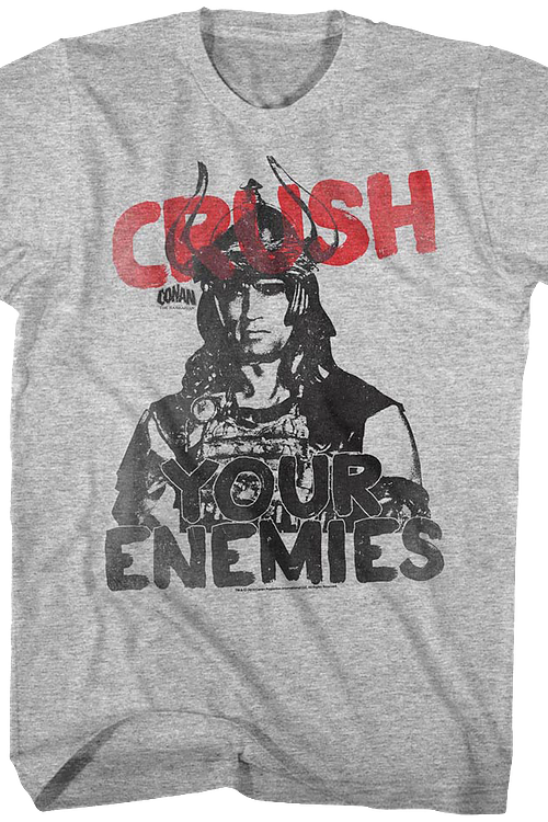 Crush Your Enemies Conan The Barbarian T-Shirt
