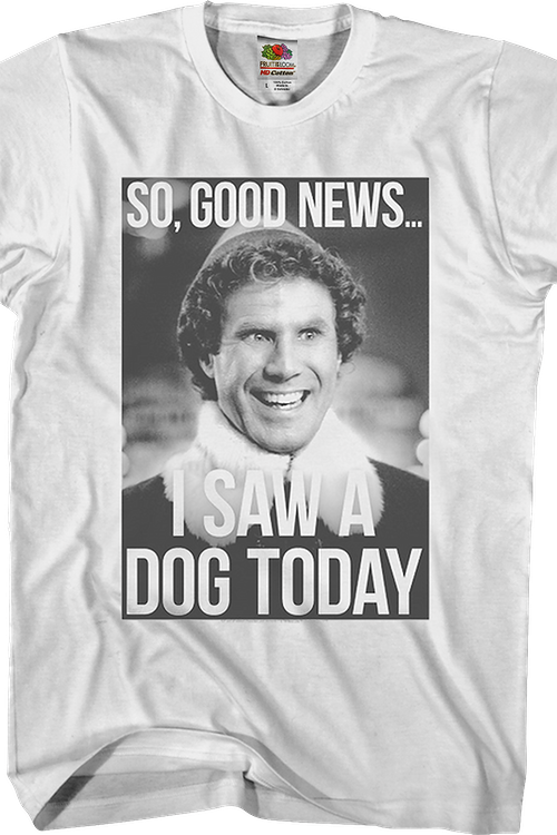 I Saw A Dog Today Elf T-Shirt