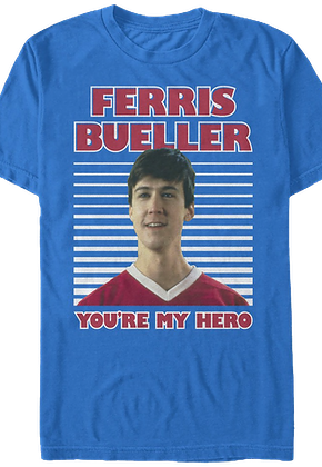 My Hero Ferris Bueller's Day Off T-Shirt
