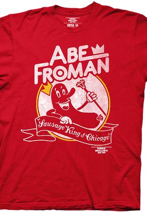 Sausage King of Chicago Abe Froman T-Shirt