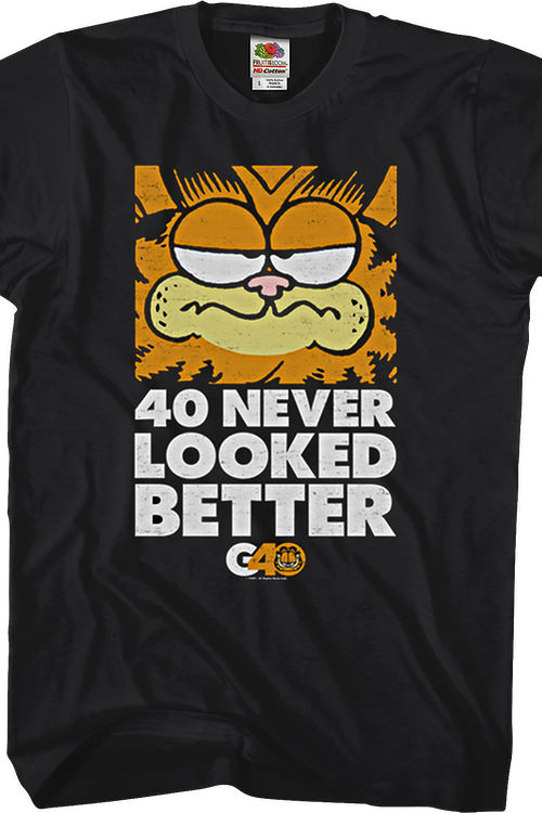 40 Never Looked Better Garfield T-Shirt