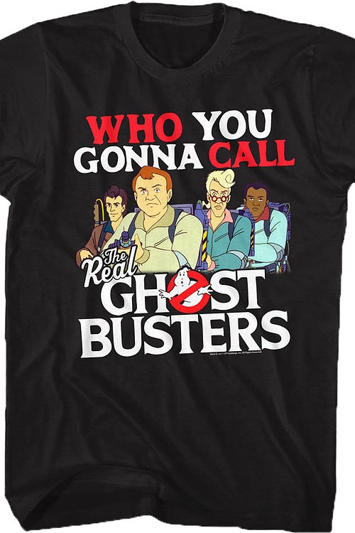 Who You Gonna Call Real Ghostbusters Shirt