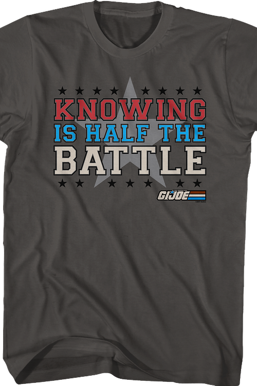 Knowing is Half the Battle Shirt