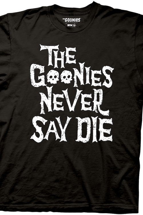 Skulls The Goonies Never Say Die T-Shirt
