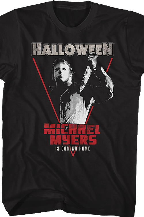 Michael Myers Is Coming Home Halloween T-Shirt