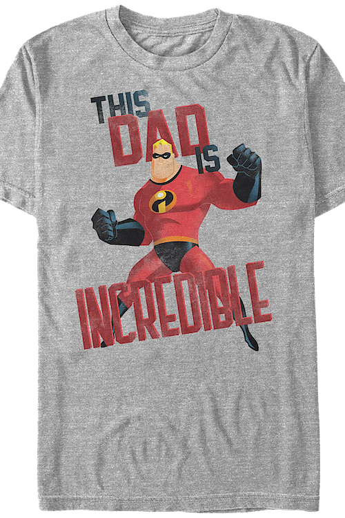 This Dad Is Incredible T-Shirt
