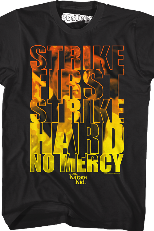 Strike First Strike Hard No Mercy Karate Kid T-Shirt