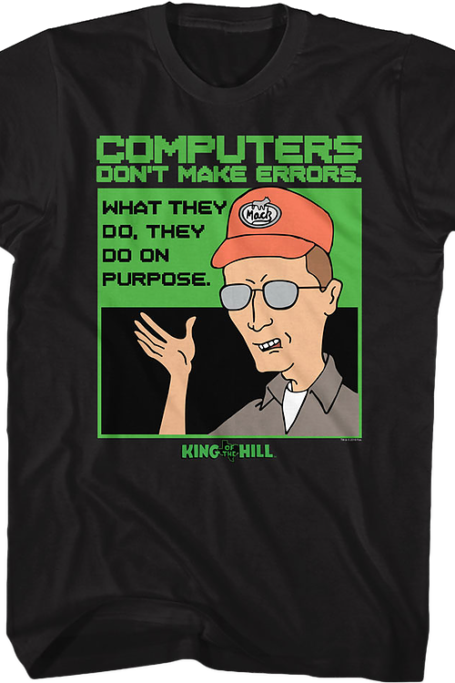 Computers Don't Make Errors King of the Hill T-Shirt