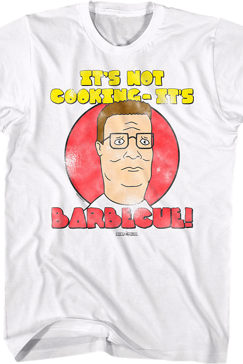 It's Not Cooking It's Barbecue King of the Hill T-Shirt