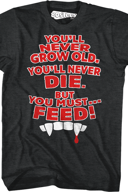 You Must Feed Lost Boys T-Shirt