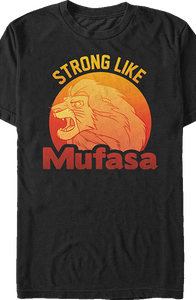 Lion King Strong Like Mufasa T-Shirt
