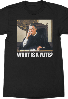 What Is A Yute My Cousin Vinny T-Shirt