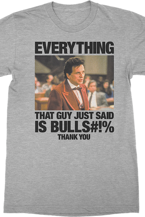 Everything That Guy Just Said My Cousin Vinny T-Shirt