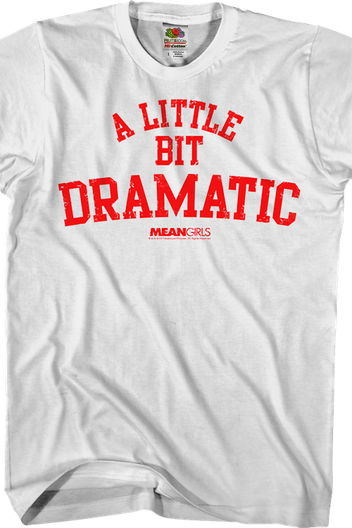 Mean Girls A Little Bit Dramatic T-Shirt