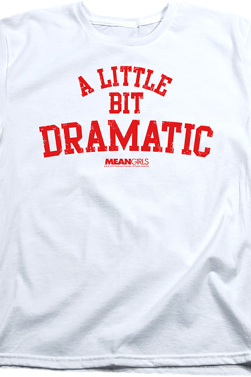 Womens Mean Girls A Little Bit Dramatic Shirt