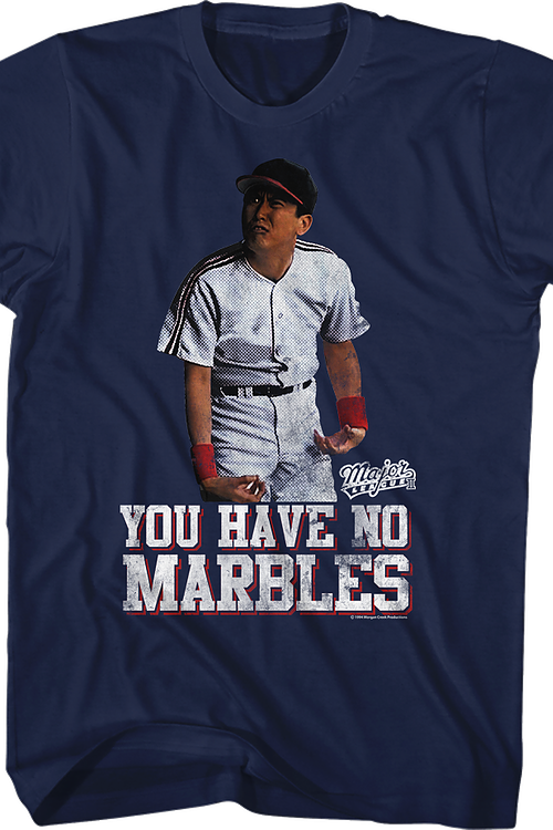 You Have No Marbles Major League T-Shirt