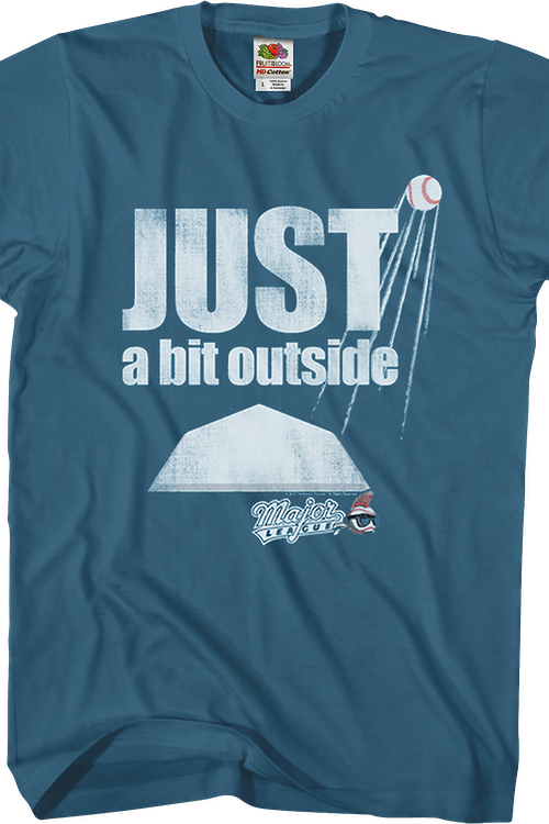 Just A Bit Outside Major League T-Shirt